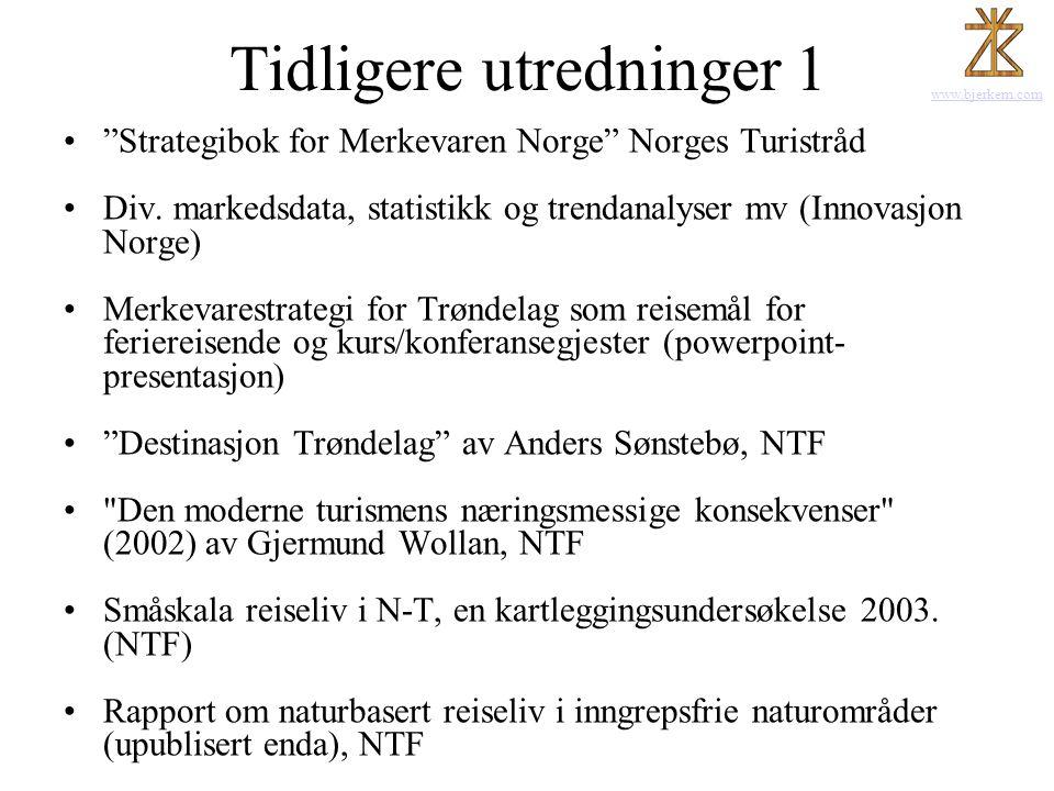 """www.bjerkem.com Tidligere utredninger 1 •""""Strategibok for Merkevaren Norge"""" Norges Turistråd •Div. markedsdata, statistikk og trendanalyser mv (Innova"""