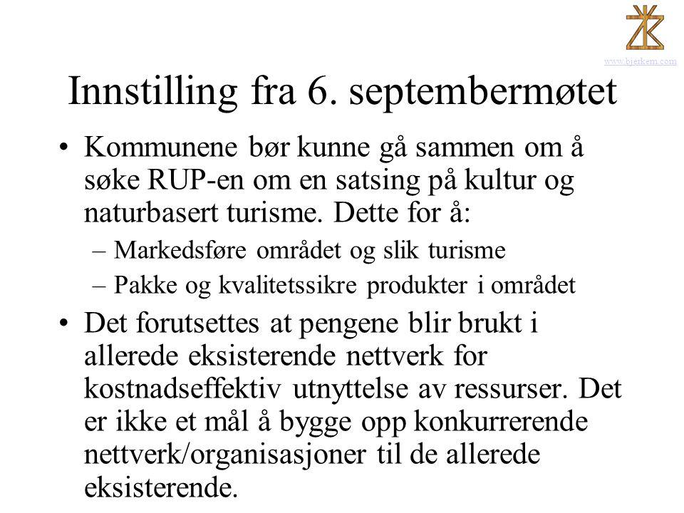 www.bjerkem.com Innstilling fra 6. septembermøtet •Kommunene bør kunne gå sammen om å søke RUP-en om en satsing på kultur og naturbasert turisme. Dett