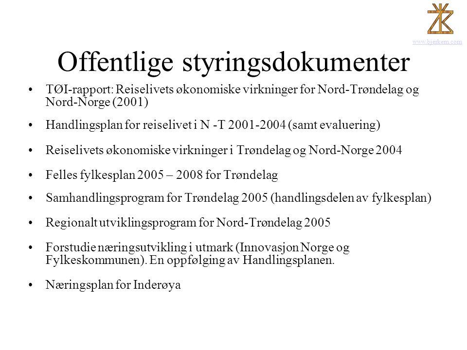 www.bjerkem.com Offentlige styringsdokumenter •TØI-rapport: Reiselivets økonomiske virkninger for Nord-Trøndelag og Nord-Norge (2001) •Handlingsplan f