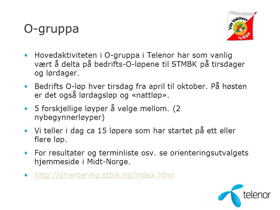 O-gruppa •Hovedaktiviteten i O-gruppa i Telenor har som vanlig vært å delta på bedrifts-O-løpene til STMBK på tirsdager og lørdager. •Bedrifts O-løp h