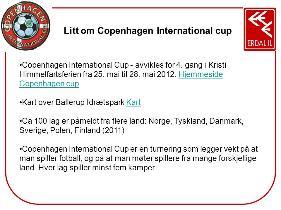 •Copenhagen International Cup - avvikles for 4.gang i Kristi Himmelfartsferien fra 25.