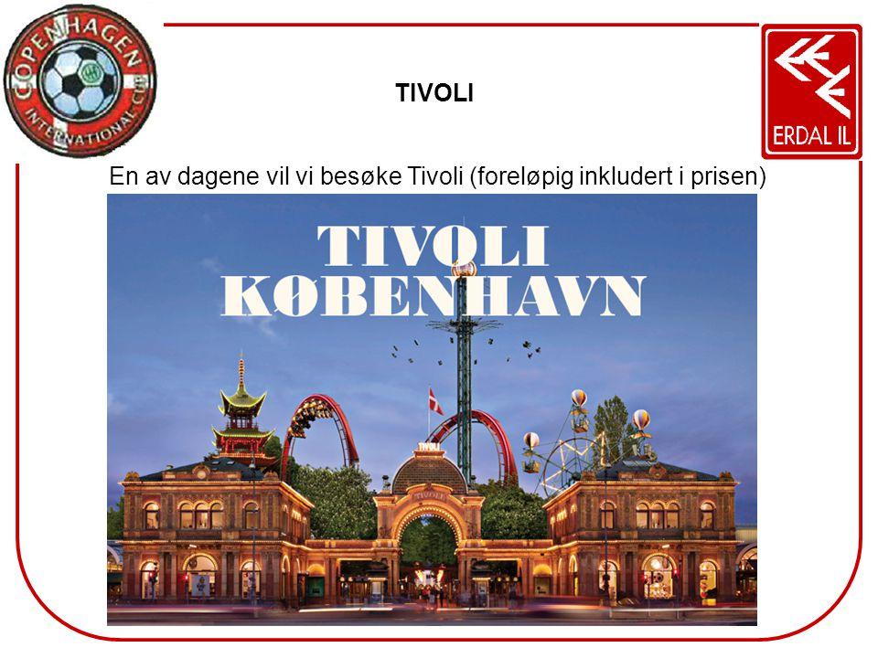 TIVOLI En av dagene vil vi besøke Tivoli (foreløpig inkludert i prisen)