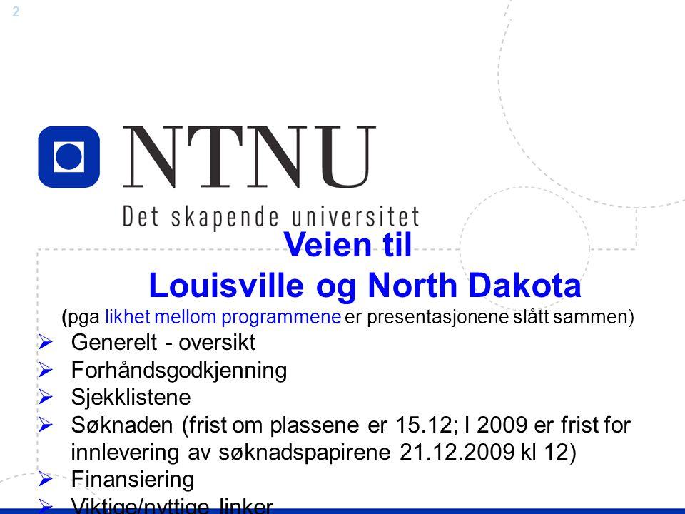 3 Sjekklisten: Før opptak:  Les om Univ.of North Dakota (UND)og Univ.