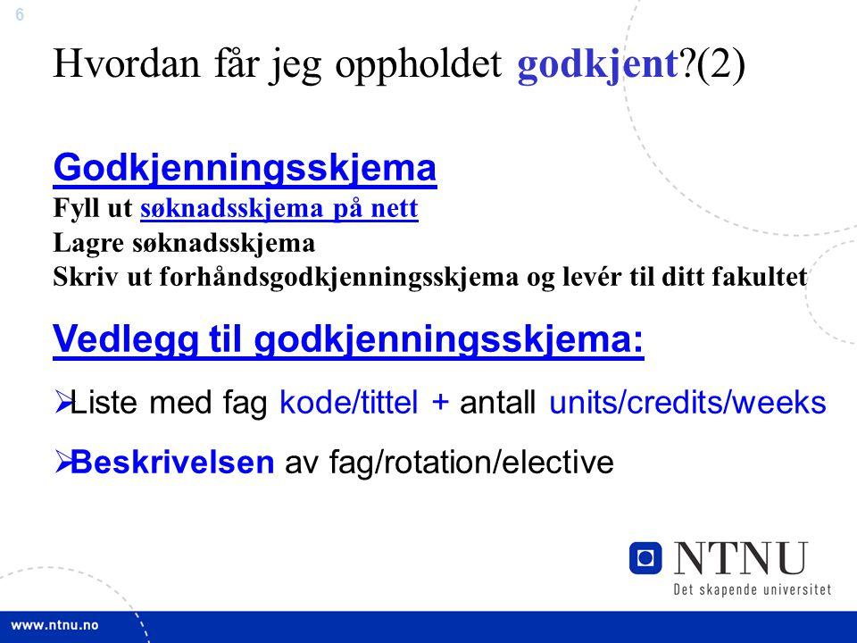 7 Sjekklisten: Etter opptak:  Mottar Certificate of Eligibility (bevis for opptak= fra UND) NB!.