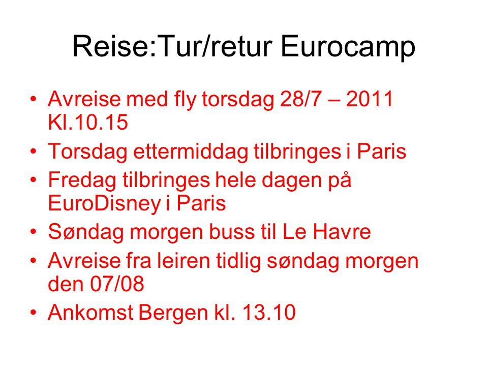 Reise:Tur/retur Eurocamp •Avreise med fly torsdag 28/7 – 2011 Kl.10.15 •Torsdag ettermiddag tilbringes i Paris •Fredag tilbringes hele dagen på EuroDi