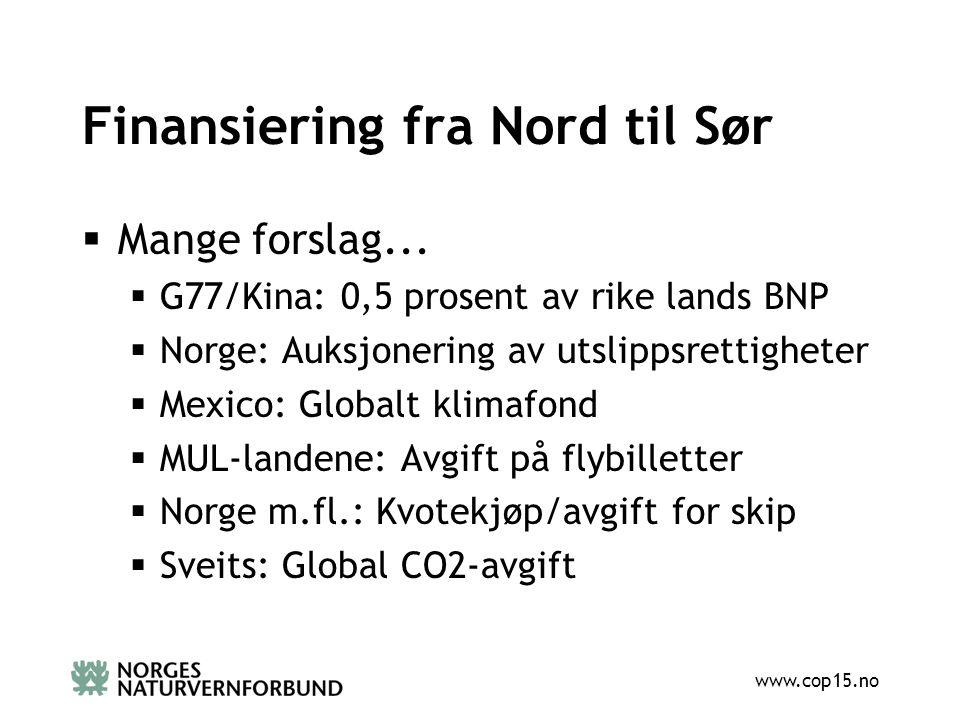 www.cop15.no Finansiering fra Nord til Sør  Mange forslag...