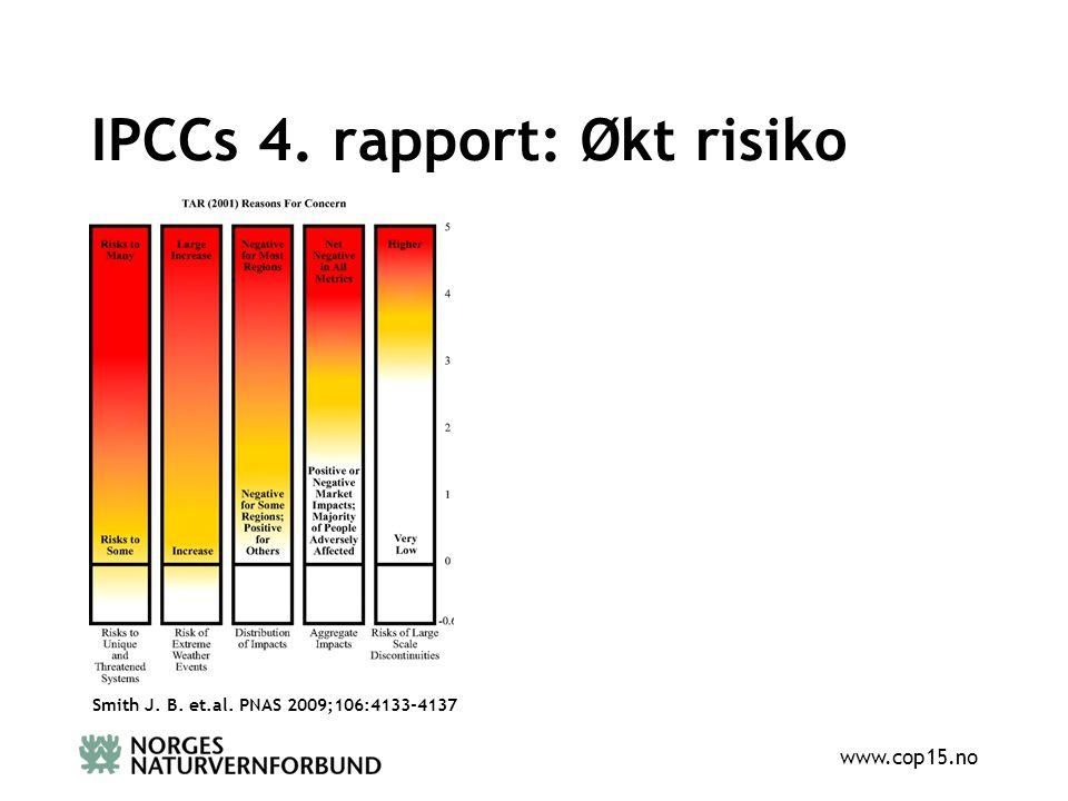 www.cop15.no IPCCs 4. rapport: Økt risiko Smith J. B. et.al. PNAS 2009;106:4133-4137