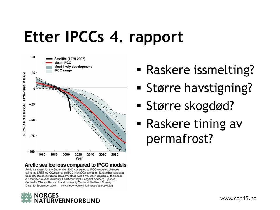 www.cop15.no Etter IPCCs 4. rapport  Raskere issmelting.