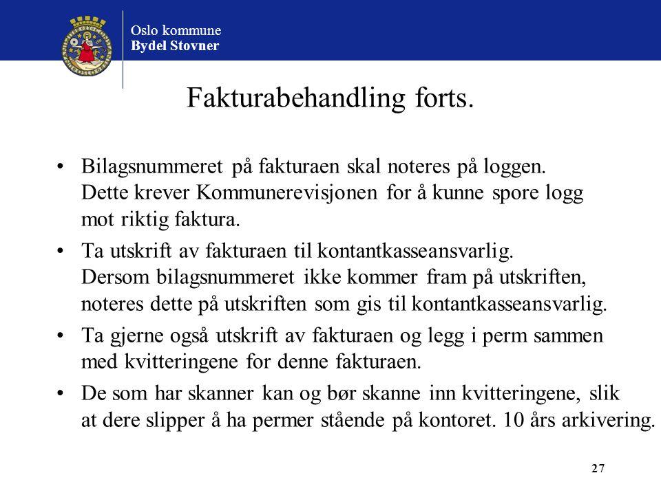 Oslo kommune Bydel Stovner Fakturabehandling forts. •Bilagsnummeret på fakturaen skal noteres på loggen. Dette krever Kommunerevisjonen for å kunne sp