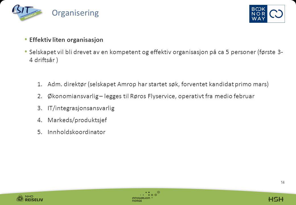 14 • Effektiv liten organisasjon • Selskapet vil bli drevet av en kompetent og effektiv organisasjon på ca 5 personer (første 3- 4 driftsår ) 1.Adm.