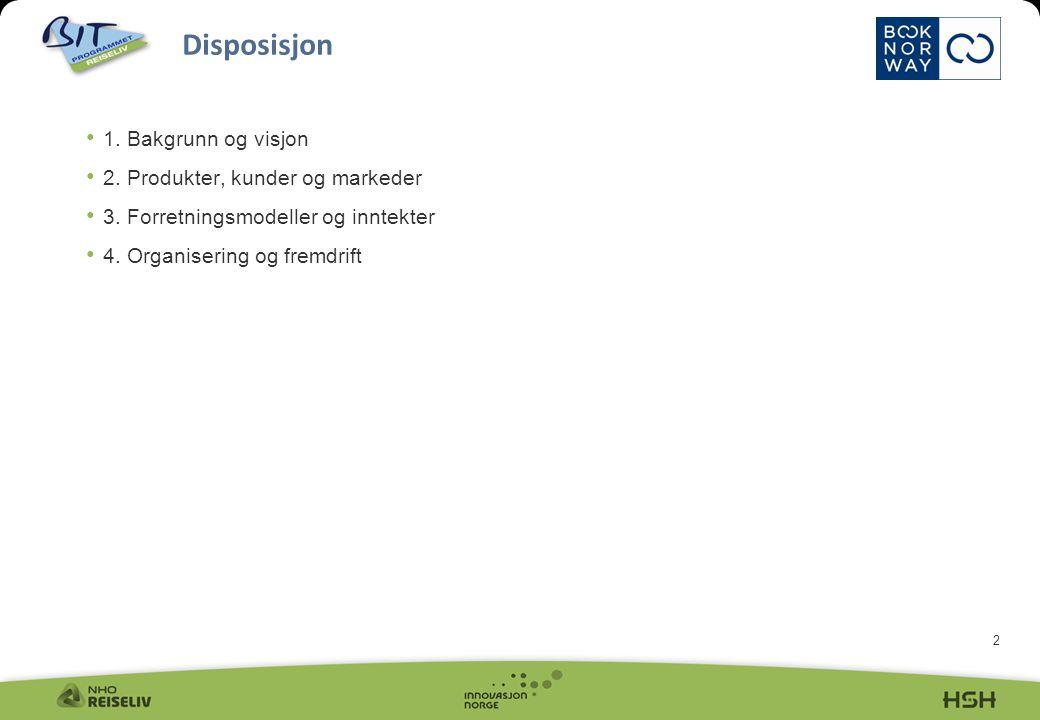 2 Disposisjon • 1. Bakgrunn og visjon • 2. Produkter, kunder og markeder • 3.