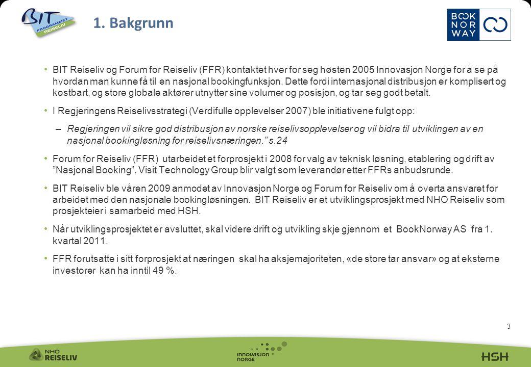 3 • BIT Reiseliv og Forum for Reiseliv (FFR) kontaktet hver for seg høsten 2005 Innovasjon Norge for å se på hvordan man kunne få til en nasjonal bookingfunksjon.