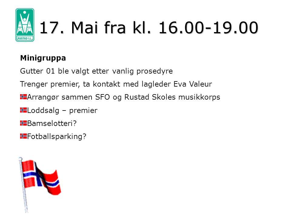 17. Mai fra kl. 16.00-19.00 Minigruppa Gutter 01 ble valgt etter vanlig prosedyre Trenger premier, ta kontakt med lagleder Eva Valeur Arrangør sammen