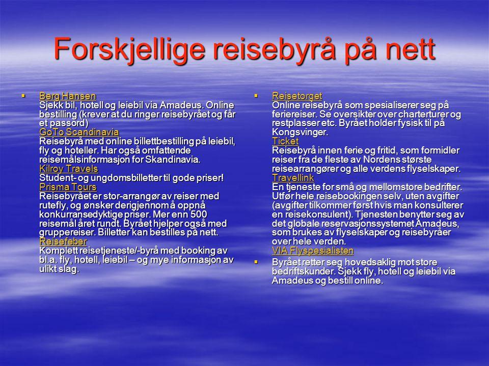 Forskjellige reisebyrå på nett  Berg Hansen Sjekk bil, hotell og leiebil via Amadeus.