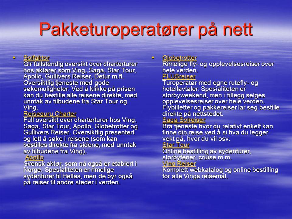 Pakketuroperatører på nett  Solfaktor Gir fullstendig oversikt over charterturer hos aktører som Ving, Saga, Star Tour, Apollo, Gullivers Reiser, Detur m.fl.