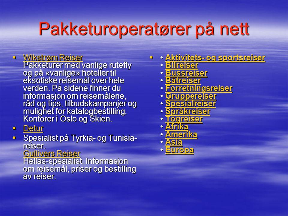 Pakketuroperatører på nett  Wikstrøm Reiser Pakketurer med vanlige rutefly og på «vanlige» hoteller til eksotiske reisemål over hele verden.