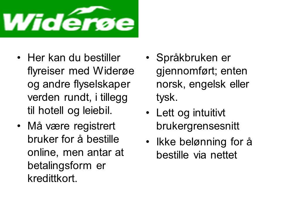 •Her kan du bestiller flyreiser med Widerøe og andre flyselskaper verden rundt, i tillegg til hotell og leiebil.