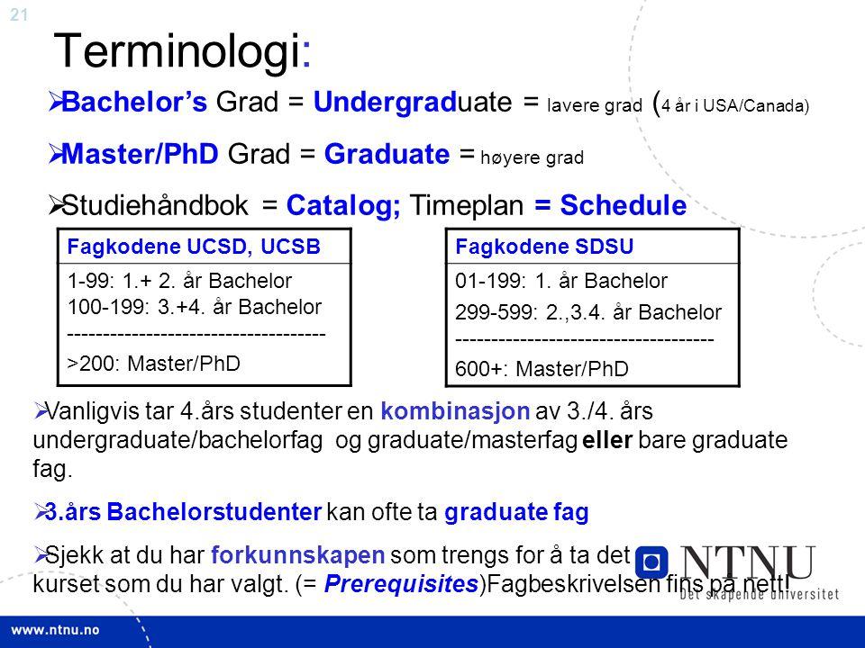 21 Terminologi:  Vanligvis tar 4.års studenter en kombinasjon av 3./4.
