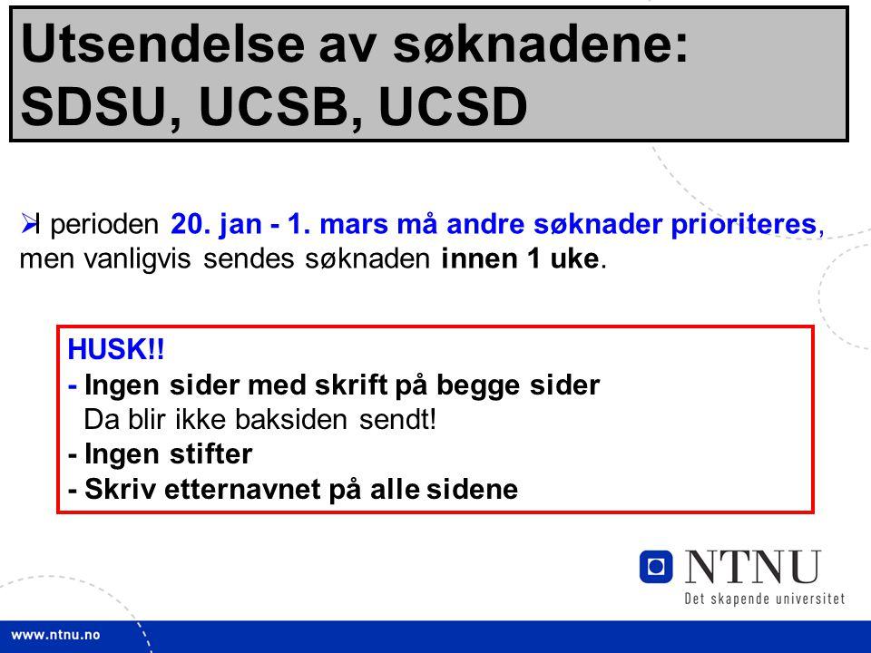 24 Utsendelse av søknadene: SDSU, UCSB, UCSD  I perioden 20.