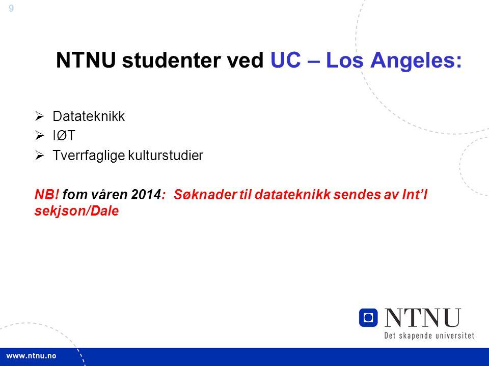 9 NTNU studenter ved UC – Los Angeles:  Datateknikk  IØT  Tverrfaglige kulturstudier NB.