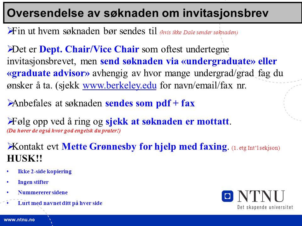 14 Oversendelse av søknaden om invitasjonsbrev  Fin ut hvem søknaden bør sendes til (hvis ikke Dale sender søknaden)  Det er Dept. Chair/Vice Chair