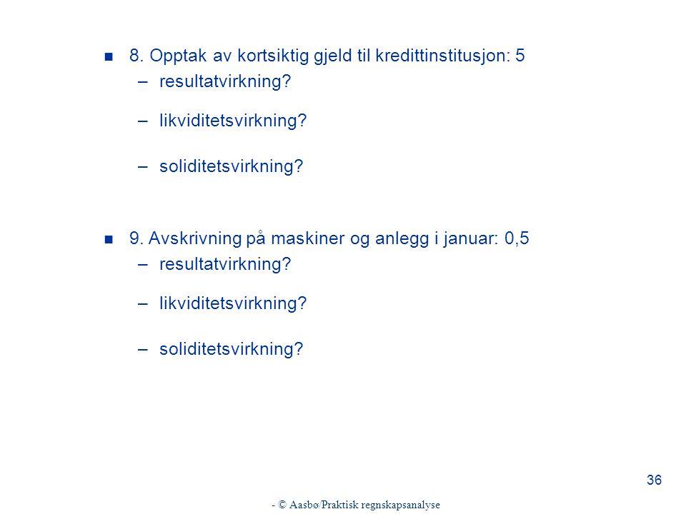 - © Aasbø/Praktisk regnskapsanalyse 36 n 8.