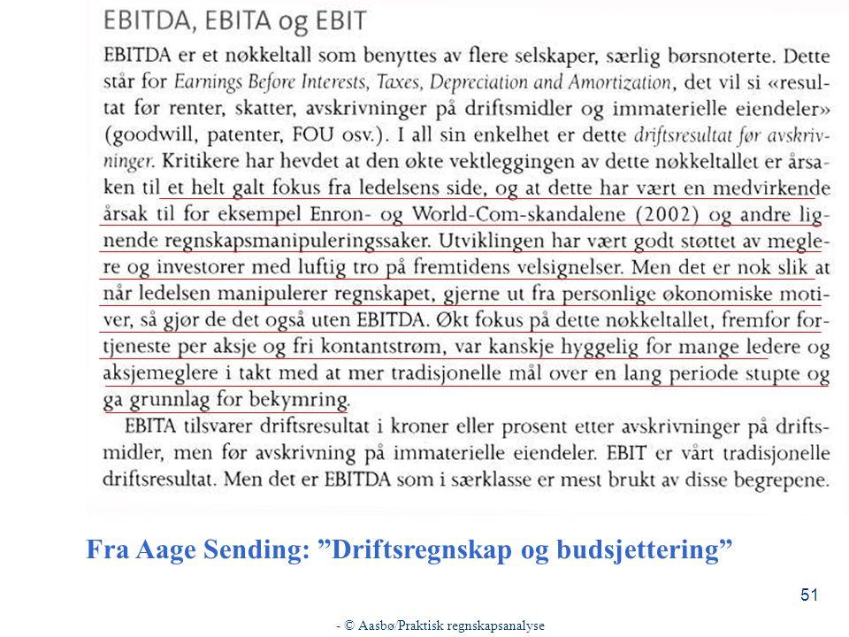 - © Aasbø/Praktisk regnskapsanalyse 51 Fra Aage Sending: Driftsregnskap og budsjettering