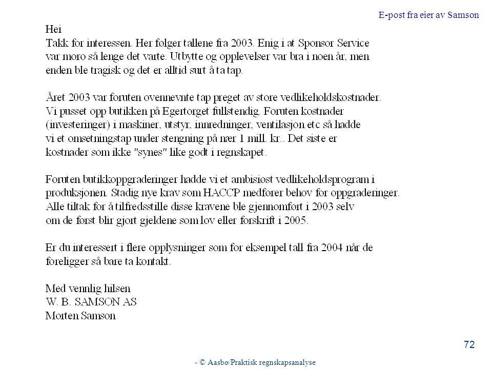 - © Aasbø/Praktisk regnskapsanalyse 72 E-post fra eier av Samson