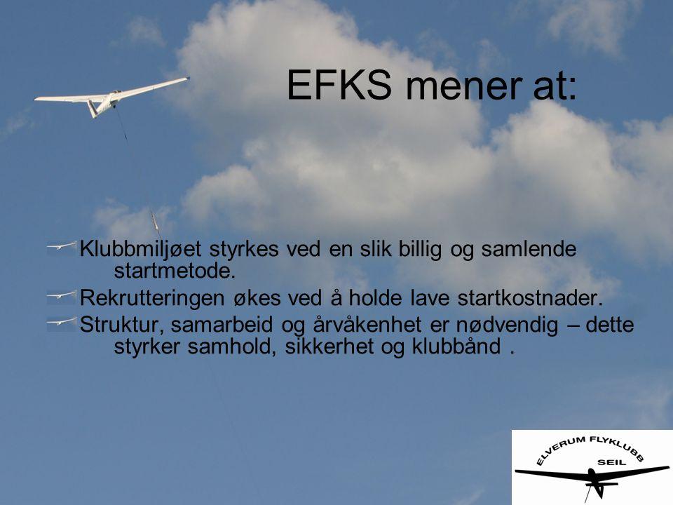 EFKS mener at: Klubbmiljøet styrkes ved en slik billig og samlende startmetode.