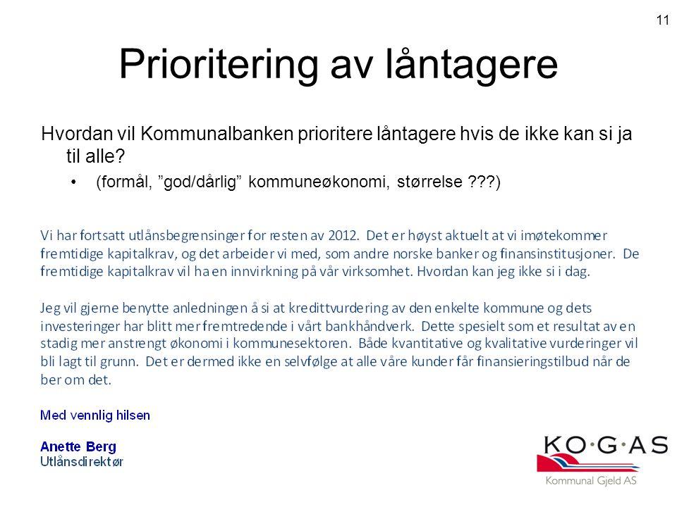 Prioritering av låntagere Hvordan vil Kommunalbanken prioritere låntagere hvis de ikke kan si ja til alle.