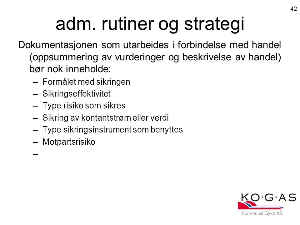 adm. rutiner og strategi Dokumentasjonen som utarbeides i forbindelse med handel (oppsummering av vurderinger og beskrivelse av handel) bør nok inneho