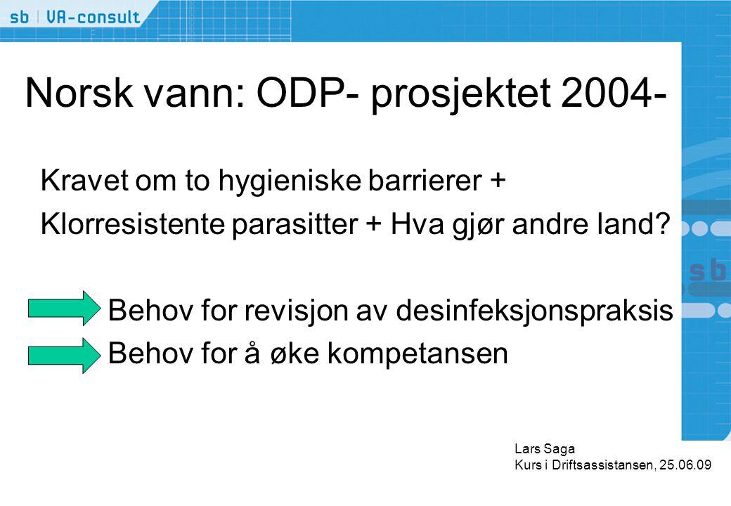 Norsk vann: ODP- prosjektet 2004- Kravet om to hygieniske barrierer + Klorresistente parasitter + Hva gjør andre land? Behov for revisjon av desinfeks