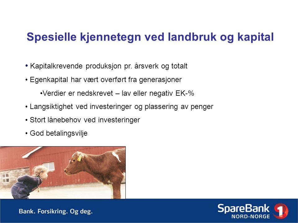 Spesielle kjennetegn ved landbruk og kapital • Kapitalkrevende produksjon pr.