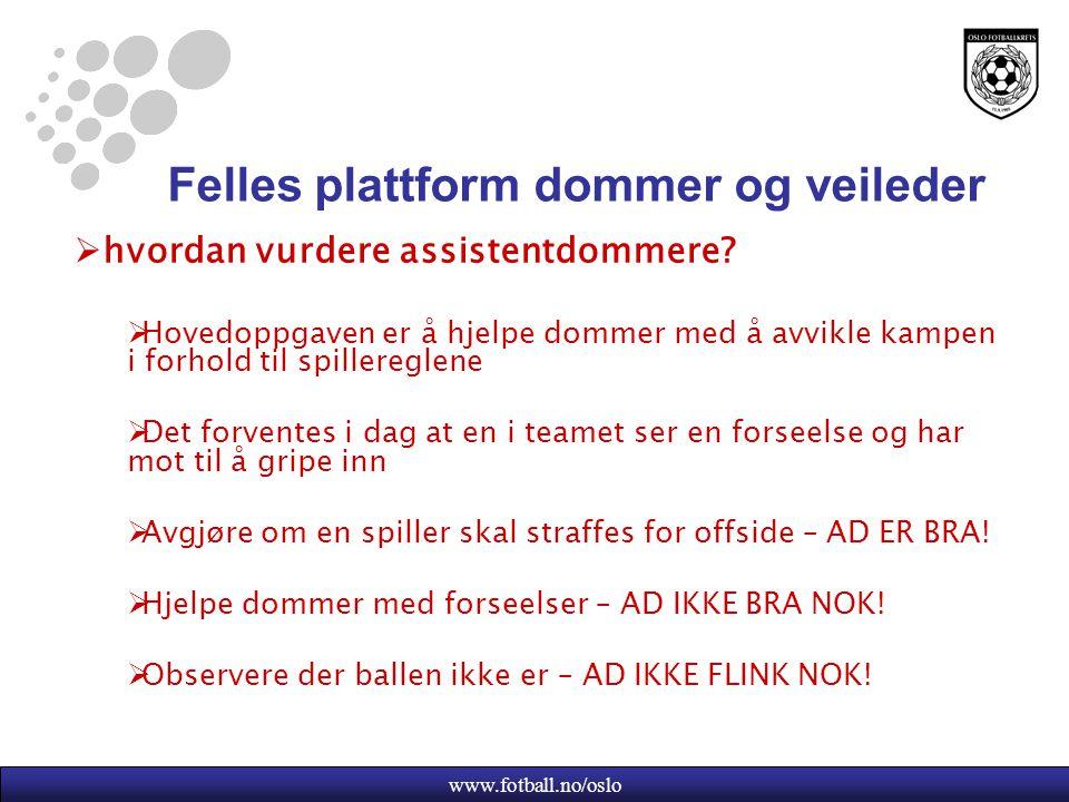 www.fotball.no/oslo Felles plattform dommer og veileder  hvordan vurdere assistentdommere.