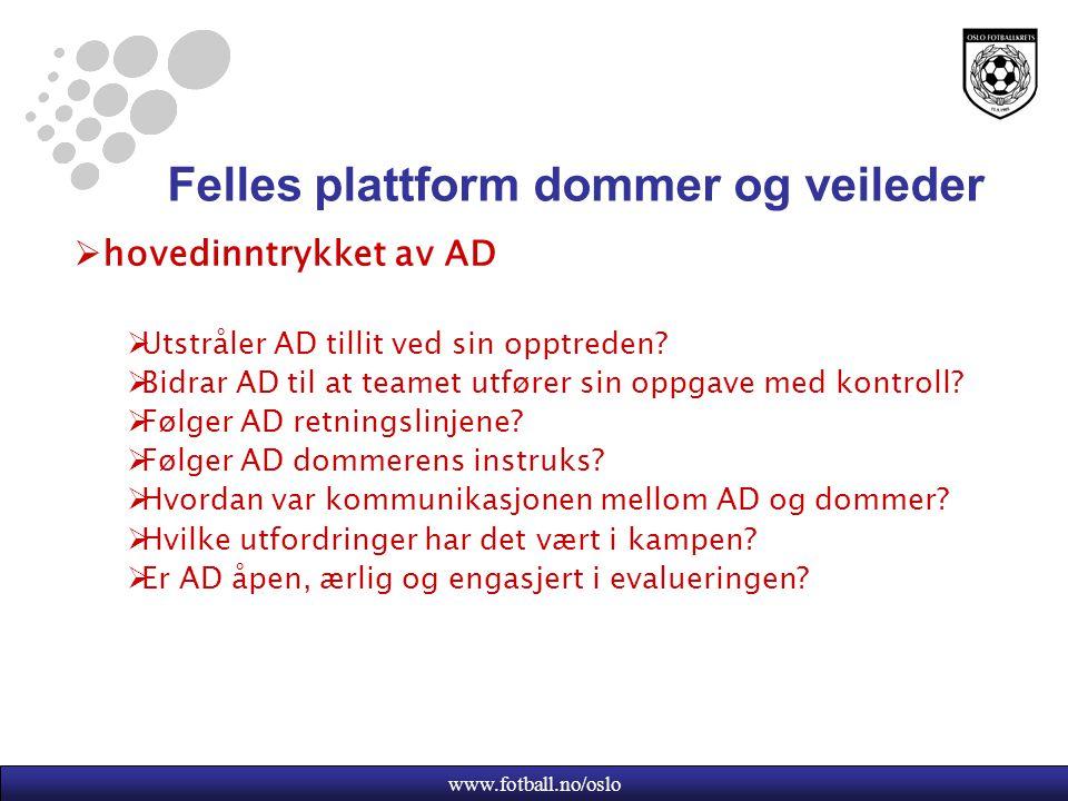 www.fotball.no/oslo Felles plattform dommer og veileder  hovedinntrykket av AD  Utstråler AD tillit ved sin opptreden.