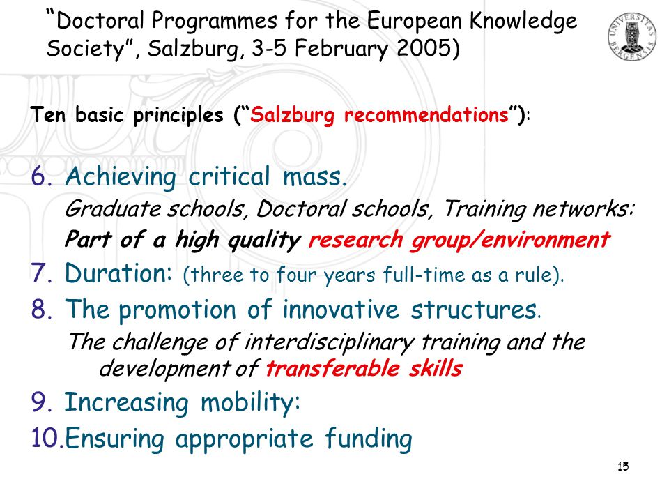 "15 "" Doctoral Programmes for the European Knowledge Society"", Salzburg, 3-5 February 2005) Ten basic principles (""Salzburg recommendations""): 6.Achiev"