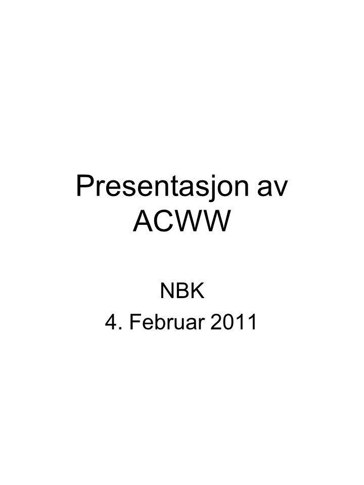 Presentasjon av ACWW NBK 4. Februar 2011