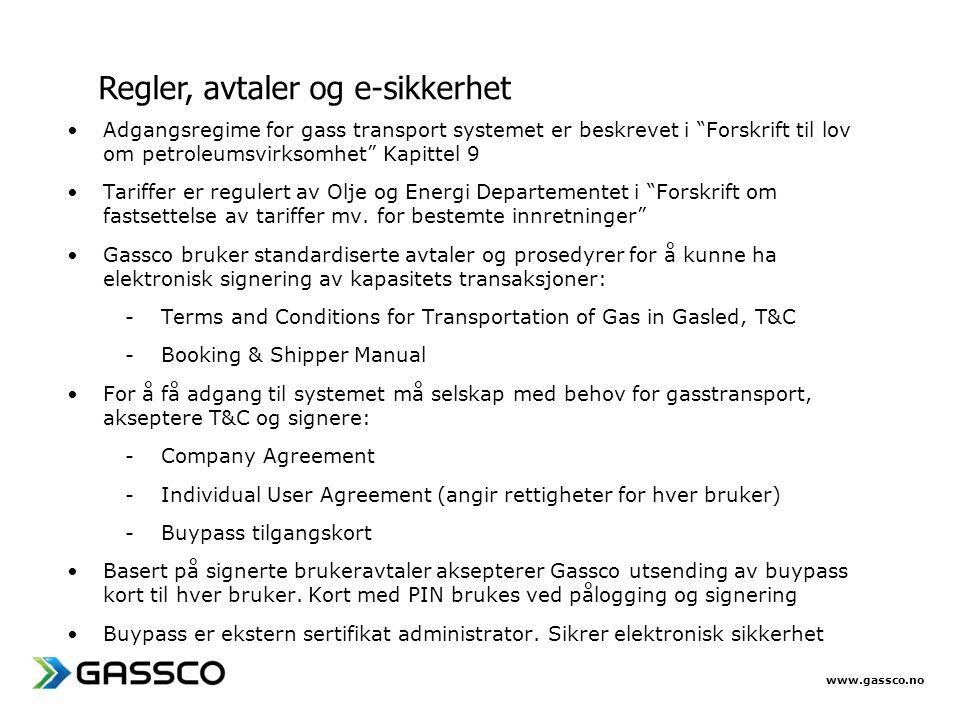 """www.gassco.no Regler, avtaler og e-sikkerhet •Adgangsregime for gass transport systemet er beskrevet i """"Forskrift til lov om petroleumsvirksomhet"""" Kap"""