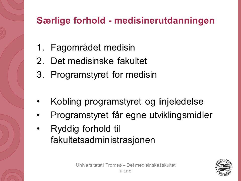 Universitetet i Tromsø – Det medisinske fakultet uit.no Særlige forhold - medisinerutdanningen 1.Fagområdet medisin 2.Det medisinske fakultet 3.Progra