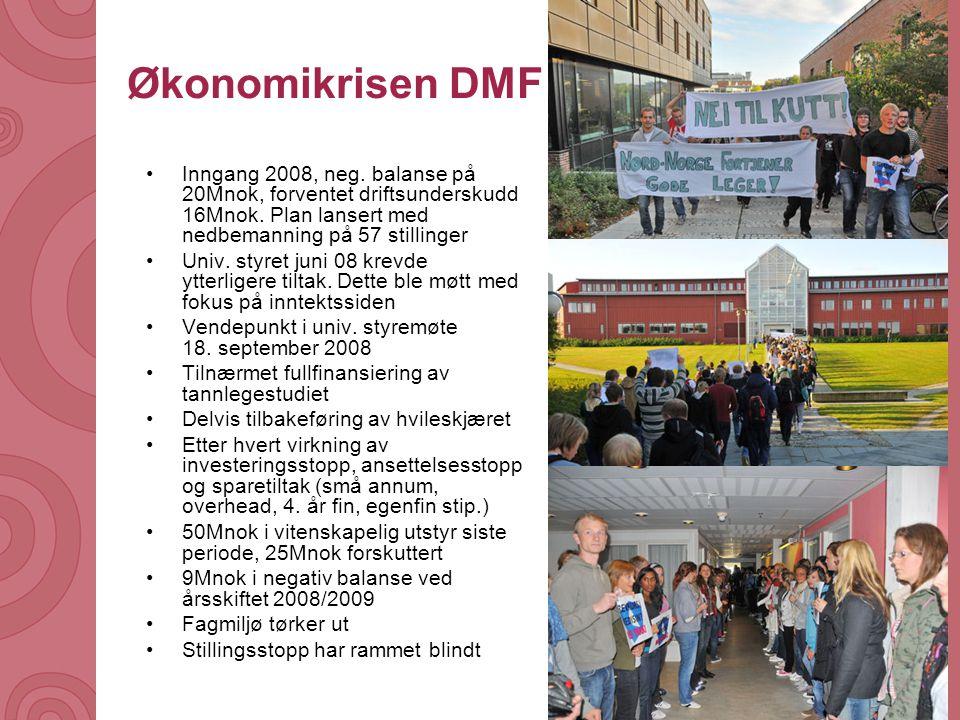 Universitetet i Tromsø – Det medisinske fakultet uit.no Økonomikrisen DMF •Inngang 2008, neg. balanse på 20Mnok, forventet driftsunderskudd 16Mnok. Pl