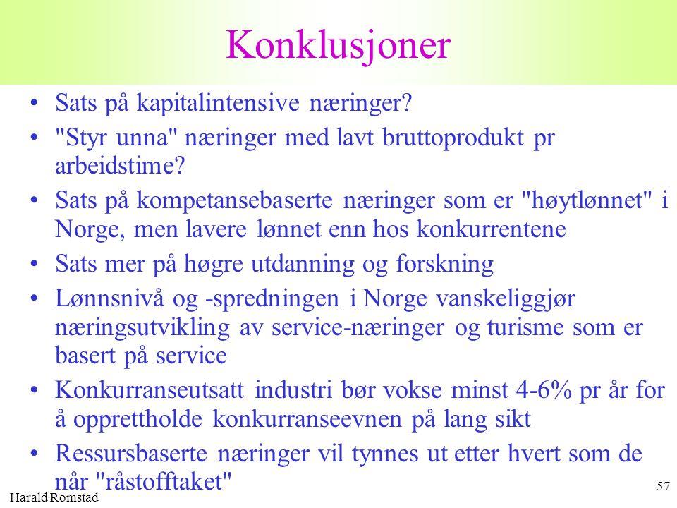 Harald Romstad 57 Konklusjoner •Sats på kapitalintensive næringer? •