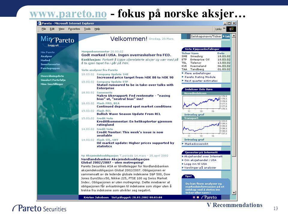 13 www.pareto.nowww.pareto.no - fokus på norske aksjer… V Recommendations