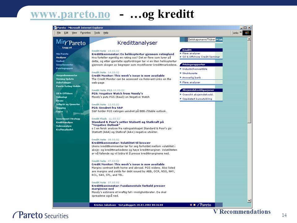 14 www.pareto.nowww.pareto.no - …og kreditt V Recommendations