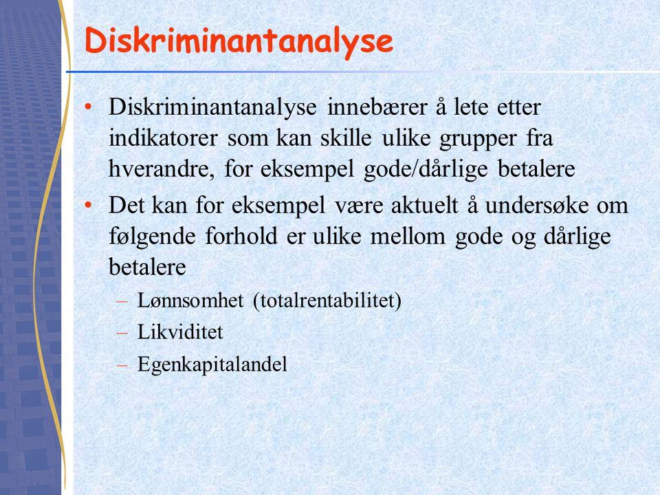 •Diskriminantanalyse innebærer å lete etter indikatorer som kan skille ulike grupper fra hverandre, for eksempel gode/dårlige betalere •Det kan for ek