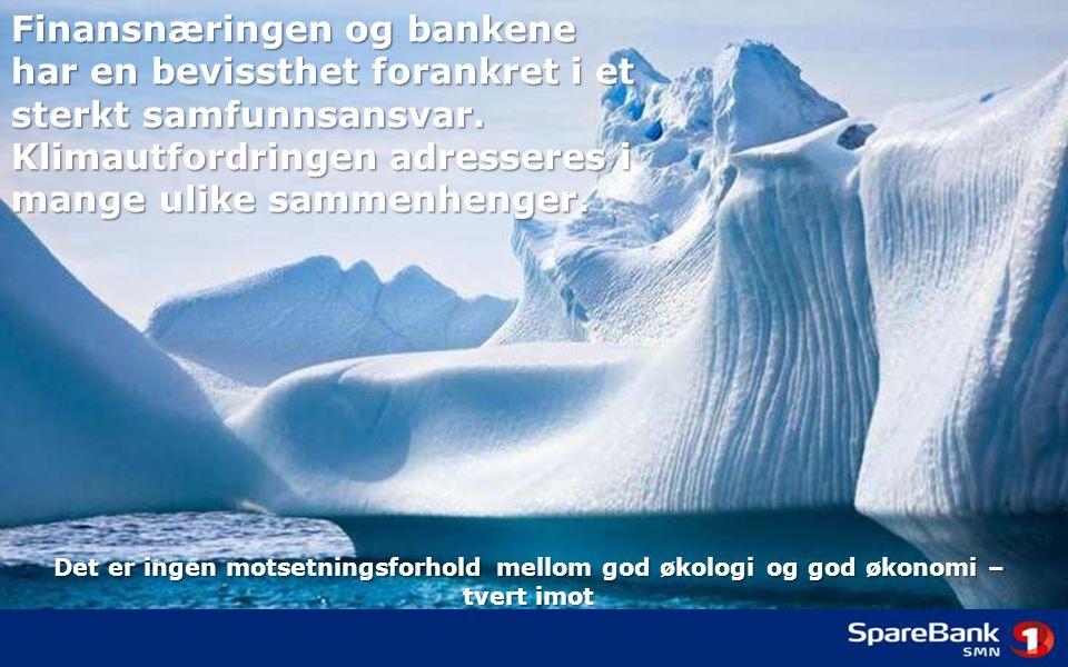 Finansnæringen og bankene har en bevissthet forankret i et sterkt samfunnsansvar.