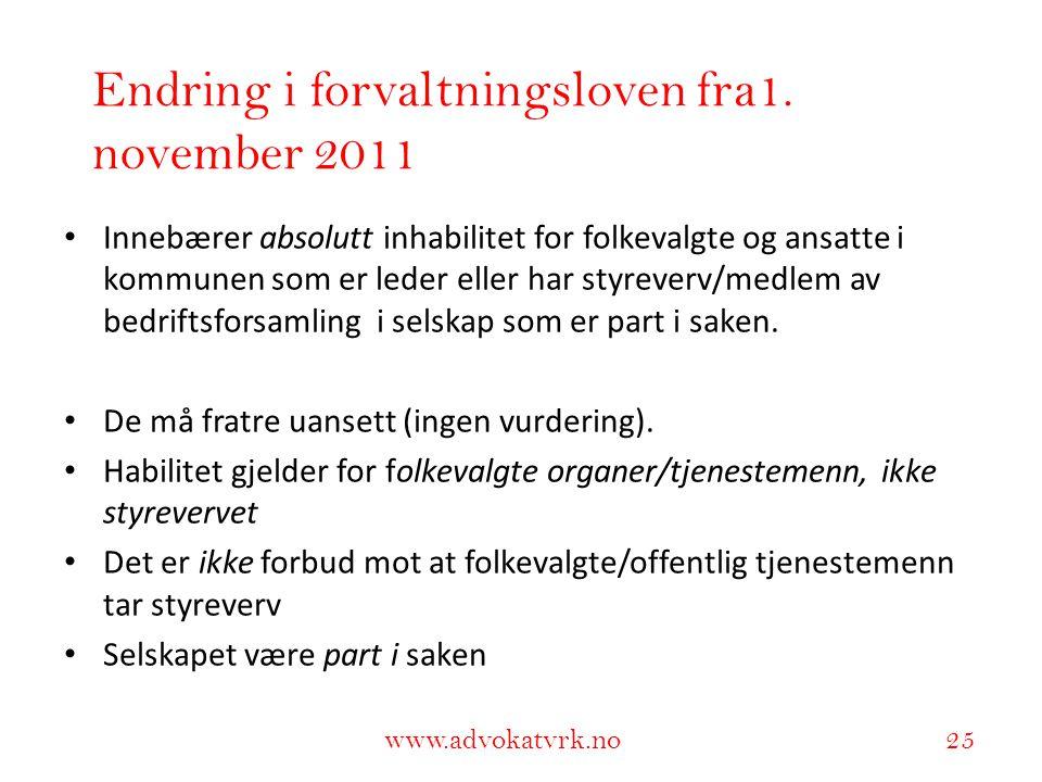 www.adokatvrk.no www.advokatvrk.no 25 Endring i forvaltningsloven fra1. november 2011 • Innebærer absolutt inhabilitet for folkevalgte og ansatte i ko