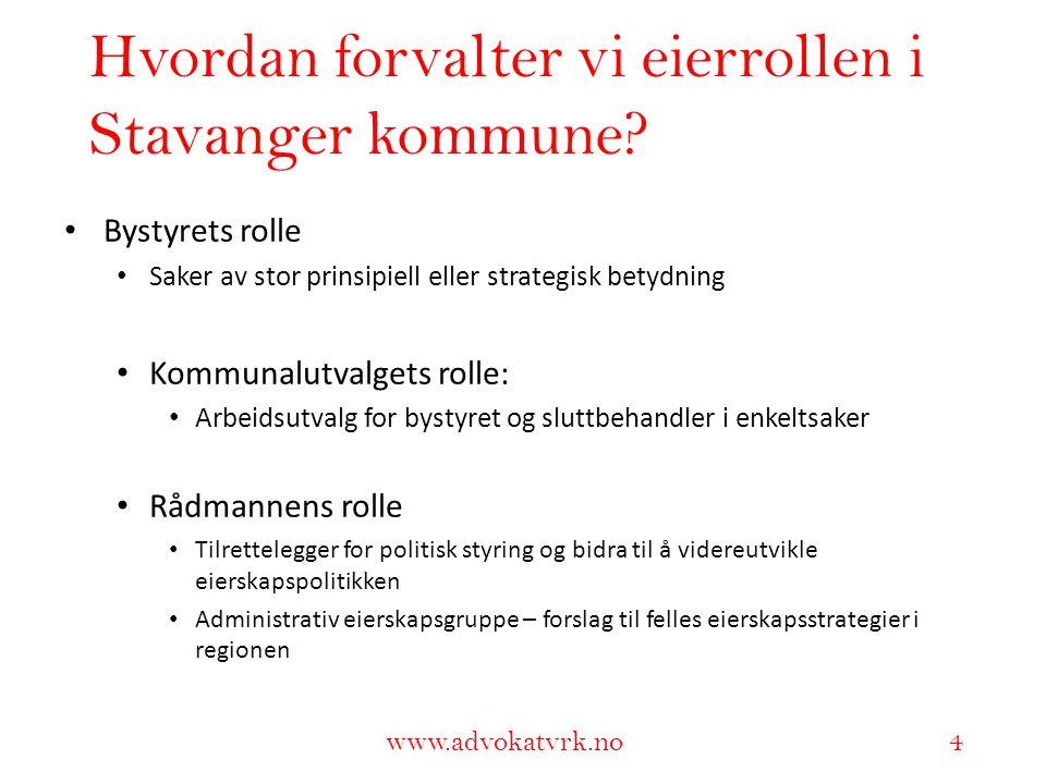 www.adokatvrk.no www.advokatvrk.no 4 Hvordan forvalter vi eierrollen i Stavanger kommune? • Bystyrets rolle • Saker av stor prinsipiell eller strategi