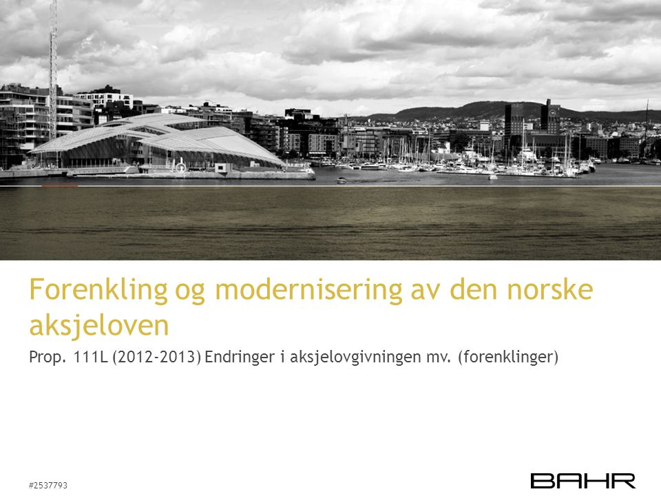 #2537793 Forenkling og modernisering av den norske aksjeloven Prop.