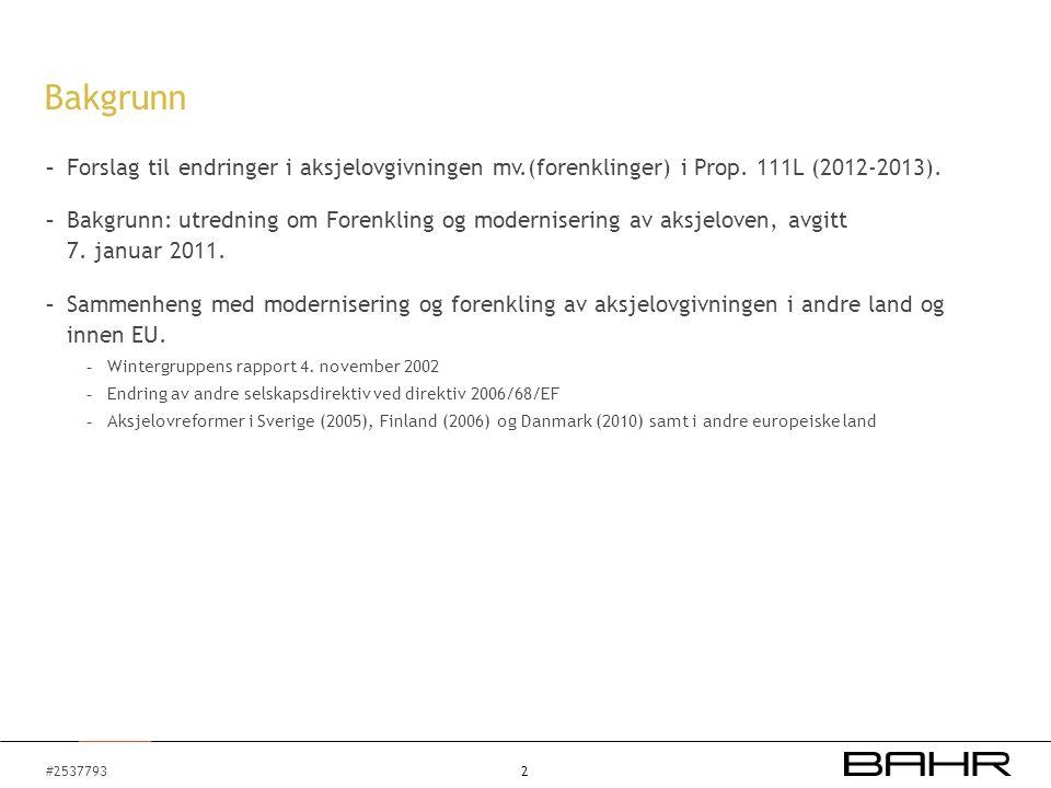 #2537793 - Forslag til endringer i aksjelovgivningen mv.(forenklinger) i Prop.
