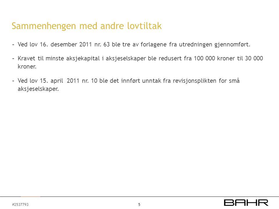 #2537793 - Ved lov 16. desember 2011 nr. 63 ble tre av forlagene fra utredningen gjennomført.